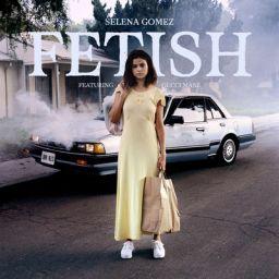 Selena Gomez - Fetish feat. Gucci Mane - Single
